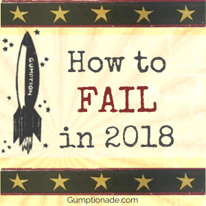 How to fail in 2018