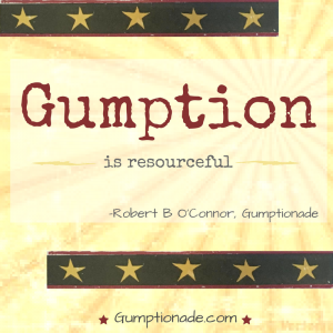 Gumption is Resourceful