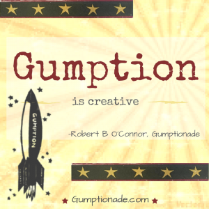 Gumption is Creative